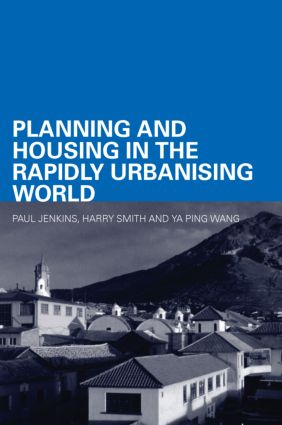 Planning and Housing in the Rapidly Urbanising World: 1st Edition (Paperback) book cover