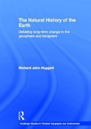 The Natural History of Earth: Debating Long-Term Change in the Geosphere and Biosphere (Hardback) book cover