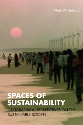 Spaces of Sustainability: Geographical Perspectives on the Sustainable Society (Paperback) book cover