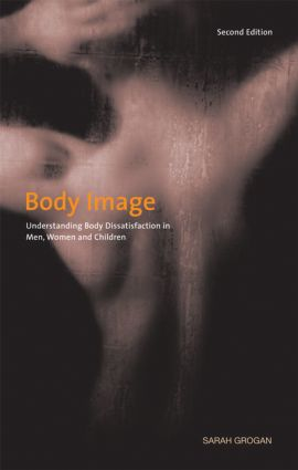 Body Image: Understanding Body Dissatisfaction in Men, Women and Children, 2nd Edition (Paperback) book cover