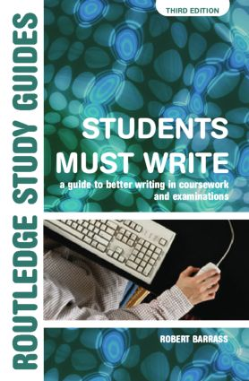 Students Must Write: A Guide to Better Writing in Coursework and Examinations book cover