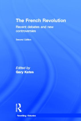 French Revolution: Recent Debates and New Controversies