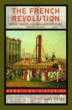 The French Revolution: Recent Debates and New Controversies, 2nd Edition (Paperback) book cover