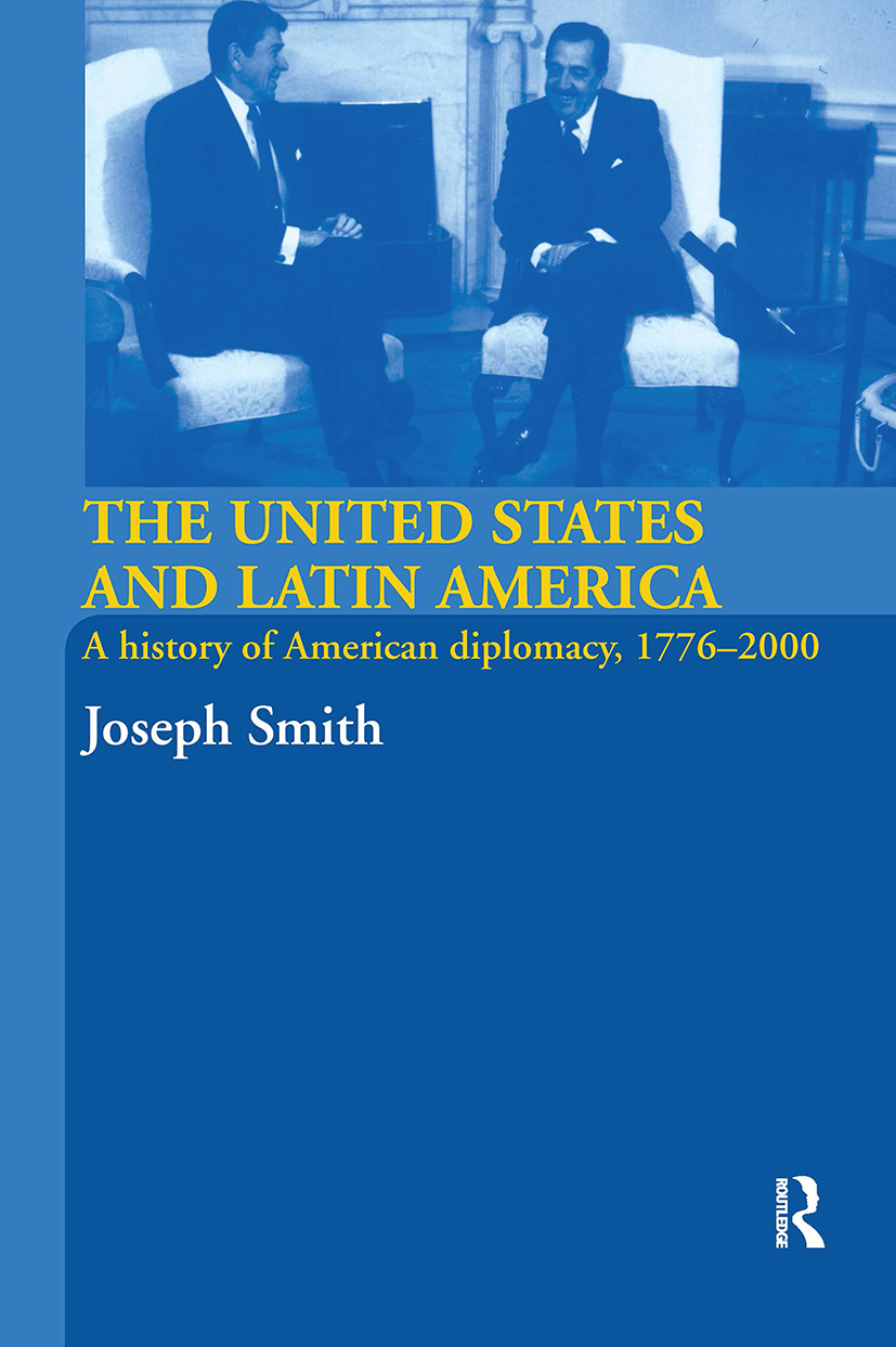 The United States and Latin America: A History of American Diplomacy, 1776-2000, 1st Edition (Paperback) book cover