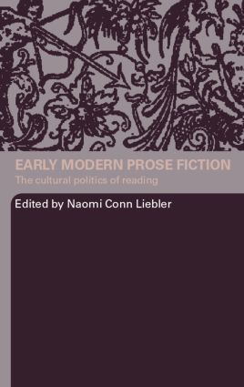 Early Modern Prose Fiction: The Cultural Politics of Reading, 1st Edition (Paperback) book cover