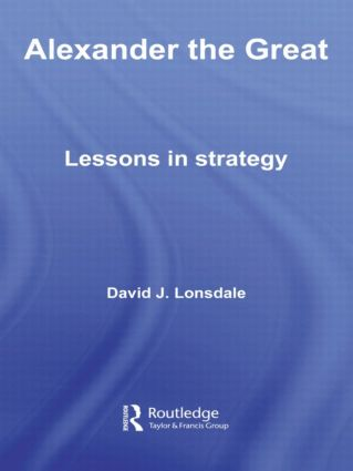 Alexander the Great: Lessons in Strategy (Hardback) book cover
