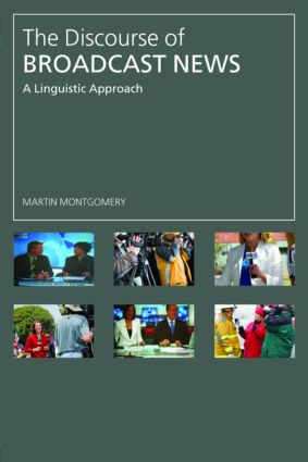 The Discourse of Broadcast News: A Linguistic Approach (Paperback) book cover