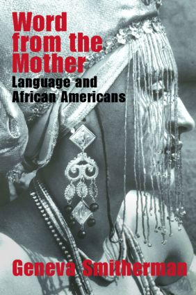 Word from the Mother: Language and African Americans, 1st Edition (Paperback) book cover