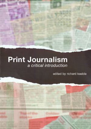 Print Journalism: A Critical Introduction, 1st Edition (Paperback) book cover