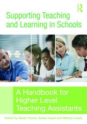 Supporting Teaching and Learning in Schools: A Handbook for Higher Level Teaching Assistants, 1st Edition (e-Book) book cover