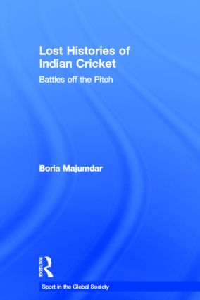 Lost Histories of Indian Cricket: Battles Off the Pitch book cover