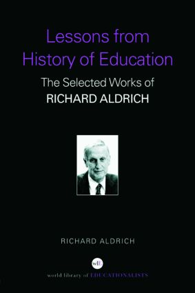 Lessons from History of Education: The Selected Works of Richard Aldrich book cover