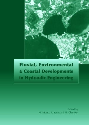Fluvial, Environmental and Coastal Developments in Hydraulic Engineering: Proceedings of the International Workshop on State-of-the-Art Hydraulic Engineering, Bari, Italy, 16-19 February 2004, 1st Edition (Hardback) book cover