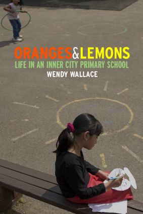 Oranges and Lemons: Life in an Inner City Primary School, 1st Edition (Paperback) book cover
