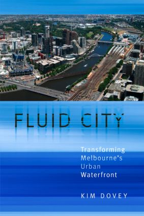 Fluid City: Transforming Melbourne's Urban Waterfront (Paperback) book cover