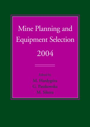 Mine Planning and Equipment Selection 2004: Proceedings of the Thirteenth International Symposium on Mine Planning and Equipment Selection, Wroclaw, Poland, 1-3 September 2004, 1st Edition (Hardback) book cover