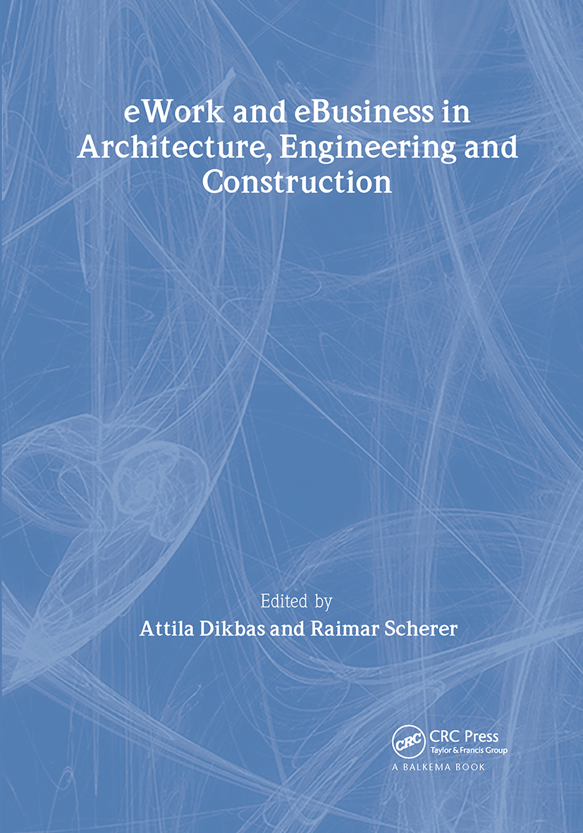 eWork and eBusiness in Architecture, Engineering and Construction: Proceedings of the 5th European Conference on Product and Process Modelling in the Building and Construction Industry - ECPPM 2004, 8-10 September 2004, Istanbul, Turkey, 1st Edition (Hardback) book cover