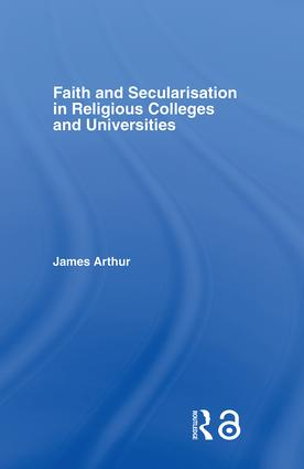 Faith and Secularisation in Religious Colleges and Universities: 1st Edition (Hardback) book cover