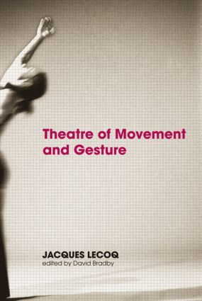 Theatre of Movement and Gesture: 1st Edition (Paperback) book cover