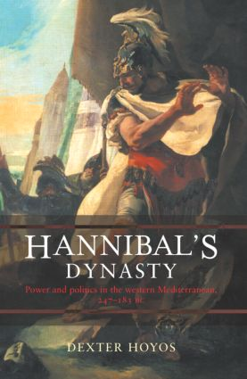 Hannibal's Dynasty: Power and Politics in the Western Mediterranean, 247-183 BC, 1st Edition (Paperback) book cover