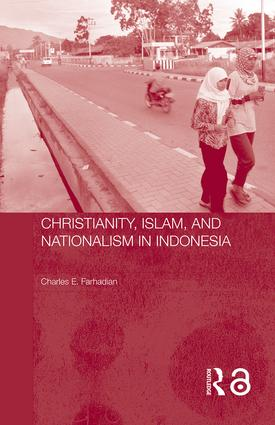 Christianity, Islam and Nationalism in Indonesia: 1st Edition (Hardback) book cover