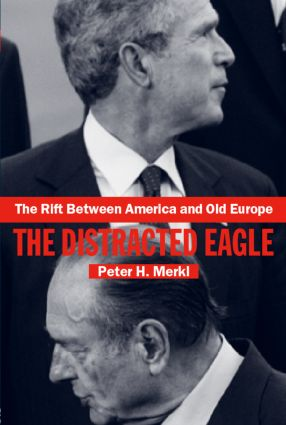 The Rift Between America and Old Europe: The Distracted Eagle (Paperback) book cover