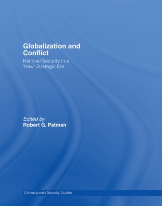Globalization and Conflict: National Security in a 'New' Strategic Era, 1st Edition (Hardback) book cover