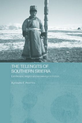 The Telengits of Southern Siberia: Landscape, Religion and Knowledge in Motion (Hardback) book cover