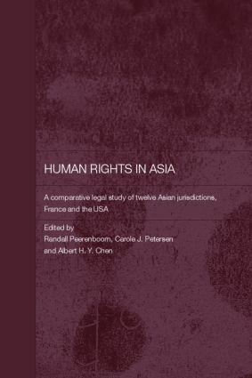 Human Rights in Asia: A Comparative Legal Study of Twelve Asian Jurisdictions, France and the USA book cover