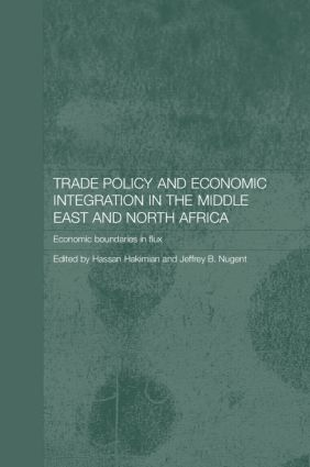 Trade Policy and Economic Integration in the Middle East and North Africa: Economic Boundaries in Flux book cover