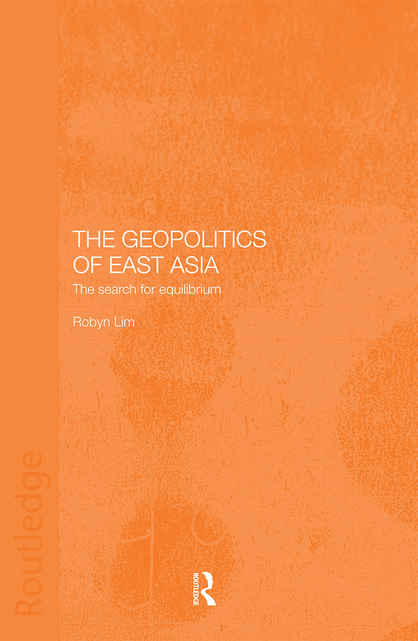 The Geopolitics of East Asia: The Search for Equilibrium, 1st Edition (Paperback) book cover