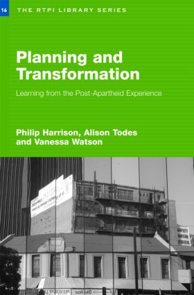 Planning and Transformation: Learning from the Post-Apartheid Experience (Paperback) book cover