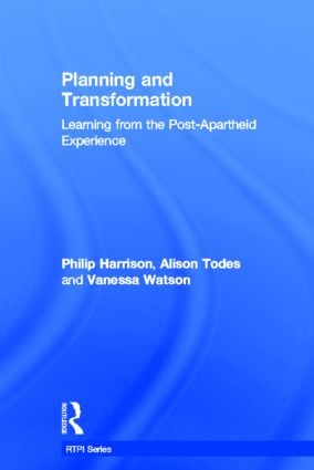 Planning and Transformation: Learning from the Post-Apartheid Experience book cover