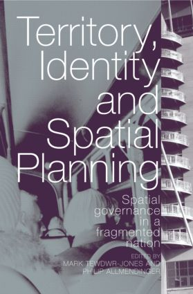 Territory, Identity and Spatial Planning: Spatial Governance in a Fragmented Nation (Paperback) book cover