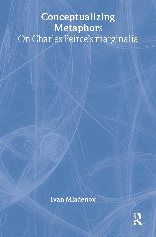 Conceptualizing Metaphors: On Charles Peirce's Marginalia (Hardback) book cover