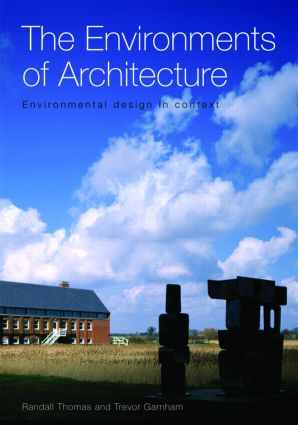 The Environments of Architecture: Environmental Design in Context book cover