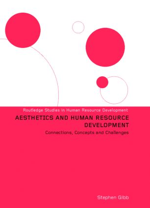Aesthetics and Human Resource Development: Connections, Concepts and Opportunities (Hardback) book cover