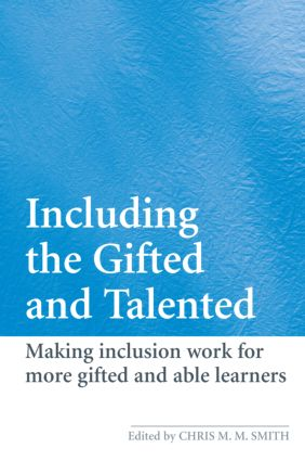 Including the Gifted and Talented: Making Inclusion Work for More Gifted and Able Learners, 1st Edition (Paperback) book cover