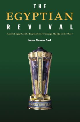 The Egyptian Revival: Ancient Egypt as the Inspiration for Design Motifs in the West (Paperback) book cover