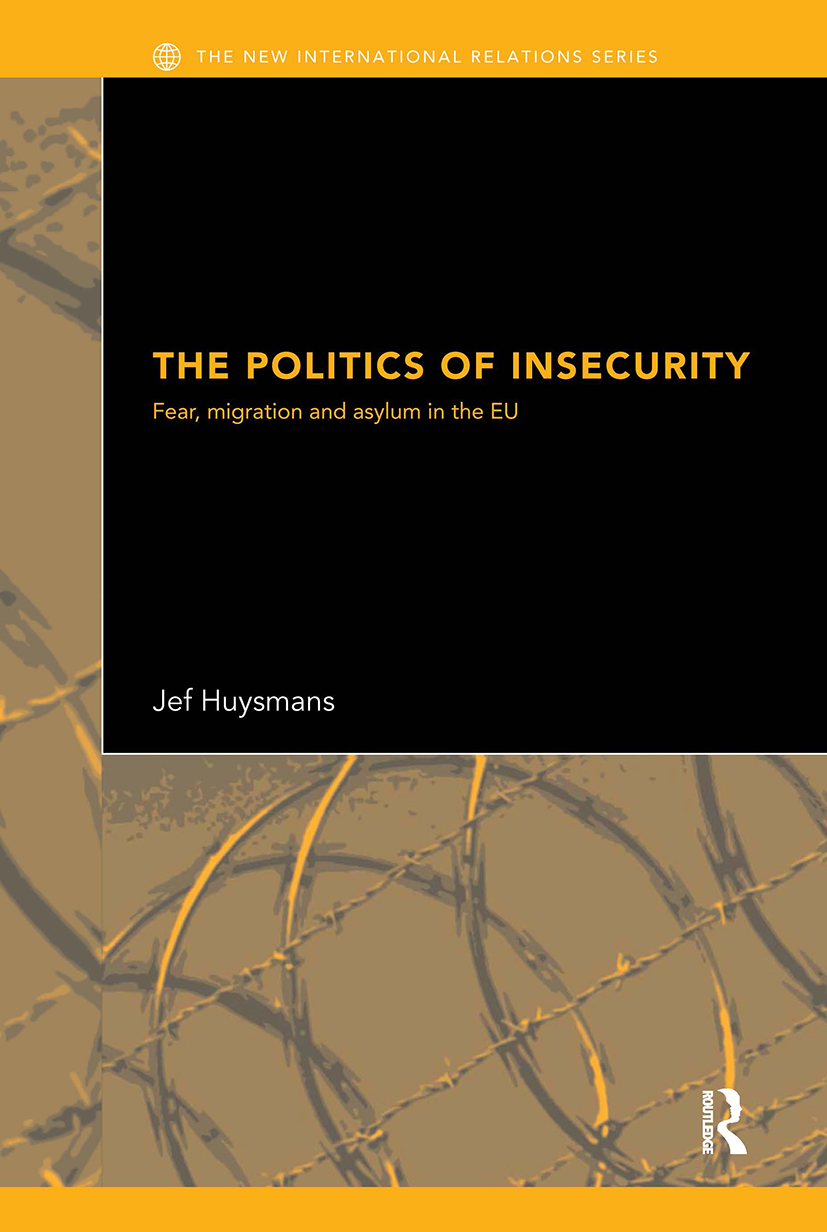 The Politics of Insecurity: Fear, Migration and Asylum in the EU (Paperback) book cover