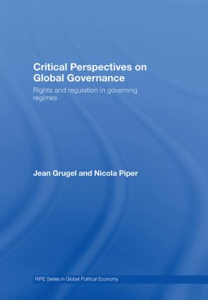 Critical Perspectives on Global Governance: Rights and Regulation in Governing Regimes, 1st Edition (Hardback) book cover