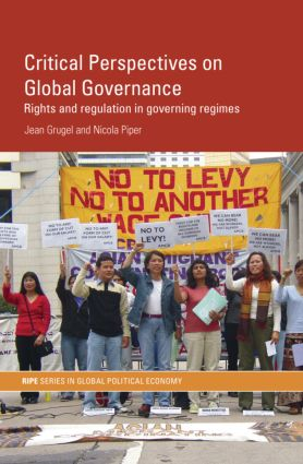 Critical Perspectives on Global Governance: Rights and Regulation in Governing Regimes (Paperback) book cover