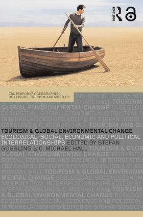 Tourism and Global Environmental Change: Ecological, Economic, Social and Political Interrelationships (Paperback) book cover