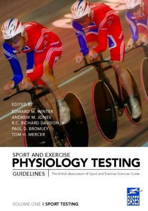 Sport and Exercise Physiology Testing Guidelines: Volume I - Sport Testing: The British Association of Sport and Exercise Sciences Guide, 1st Edition (Paperback) book cover