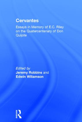 Cervantes: Essays in Memory of E.C. Riley on the Quatercentenary of Don Quijote (Hardback) book cover