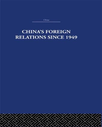 China's Foreign Relations since 1949: 1st Edition (Paperback) book cover