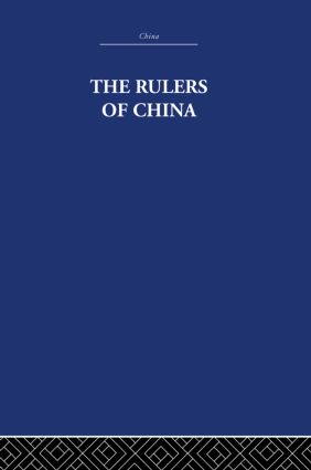 The Rulers of China 221 B.C.: Chronological Tables, 1st Edition (Paperback) book cover