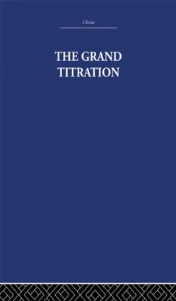 The Grand Titration: Science and Society in East and West (Hardback) book cover