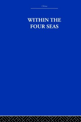 Within the Four Seas: The Dialogue of East and West (Hardback) book cover