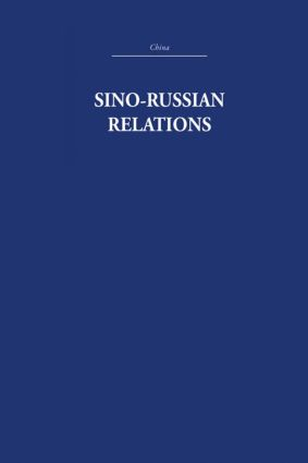 Sino-Russian Relations: A Short History, 1st Edition (Hardback) book cover